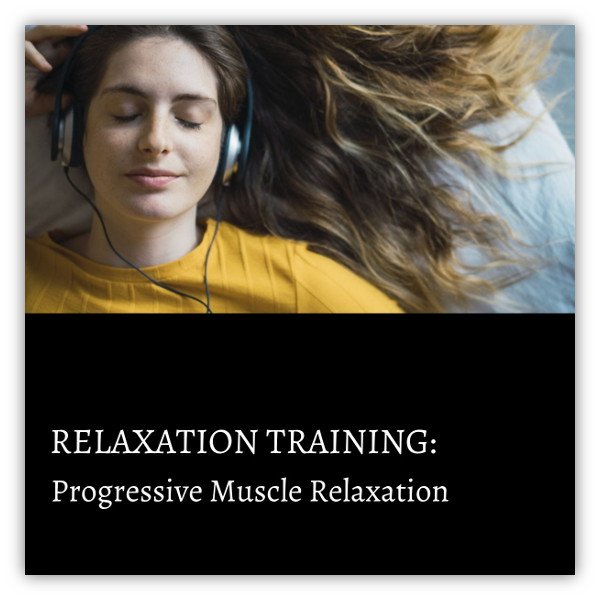 Relaxation Training: Progressive Muscle Relaxation [audio]